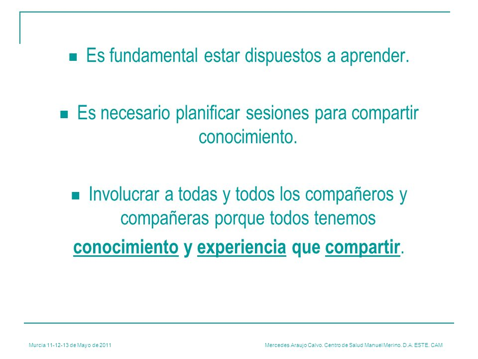 Es fundamental estar dispuestos a aprender.
