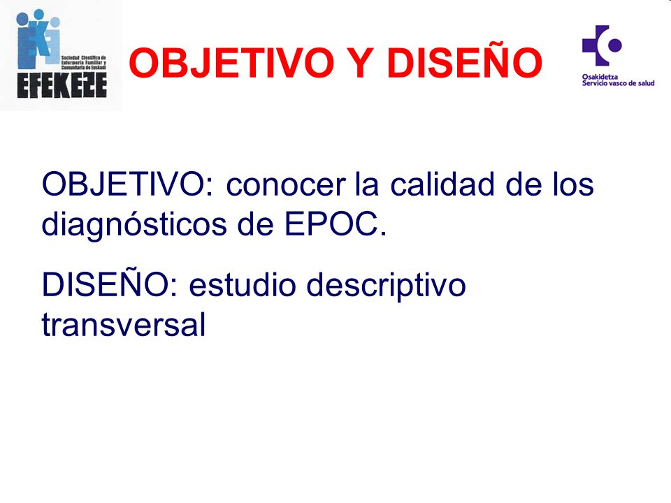 OBJETIVO Y DISEÑOOBJETIVO: conocer la calidad de los diagnósticos de EPOC.