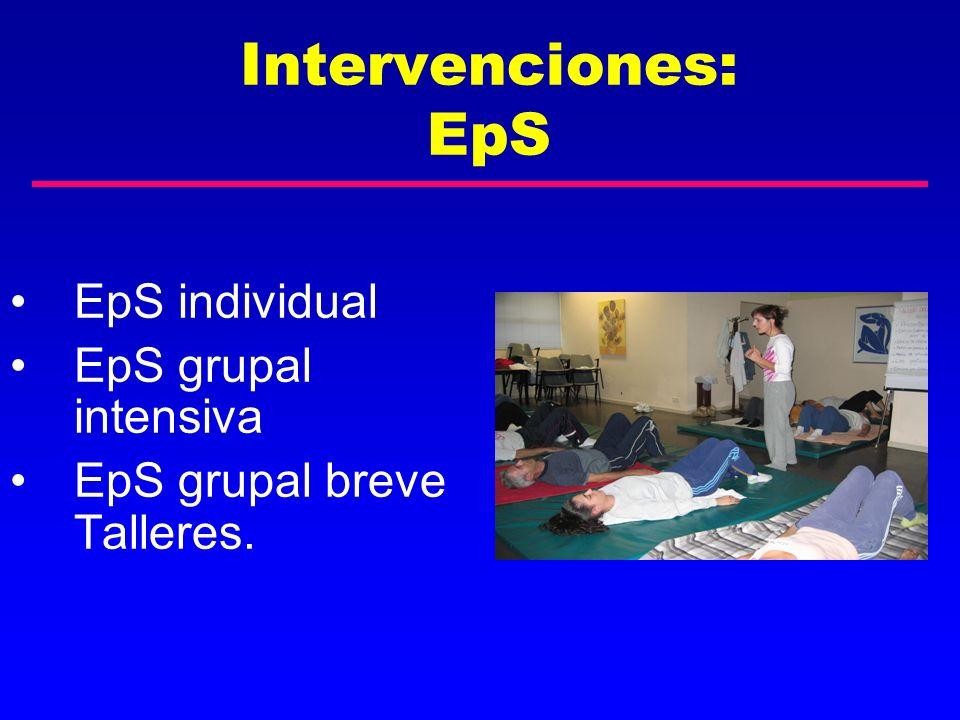 Intervenciones: EpS EpS individual EpS grupal intensiva