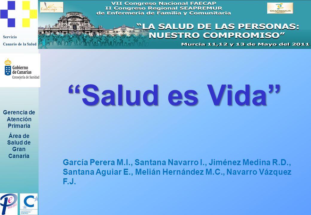 Salud es Vida García Perera M.I., Santana Navarro I., Jiménez Medina R.D., Santana Aguiar E., Melián Hernández M.C., Navarro Vázquez F.J.