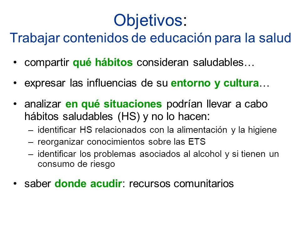 Objetivos: Trabajar contenidos de educación para la salud