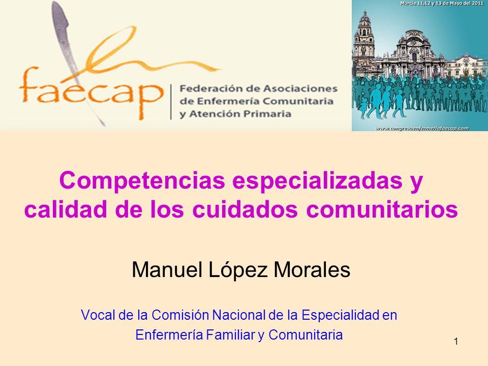Competencias especializadas y calidad de los cuidados comunitarios Manuel López Morales
