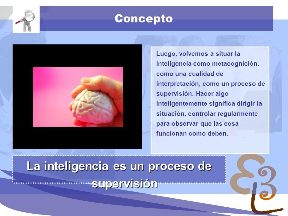 La inteligencia es un proceso de supervisión