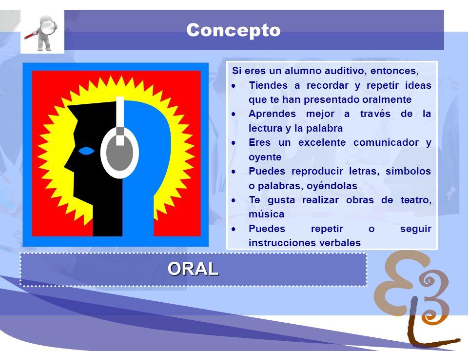 Concepto ORAL Si eres un alumno auditivo, entonces,