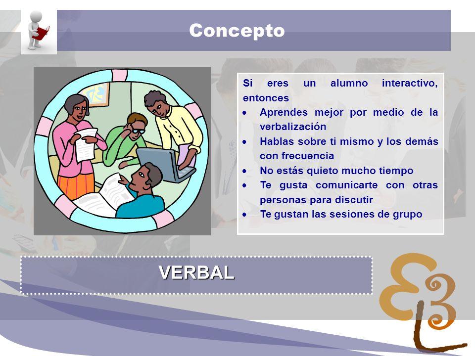 Concepto VERBAL Si eres un alumno interactivo, entonces