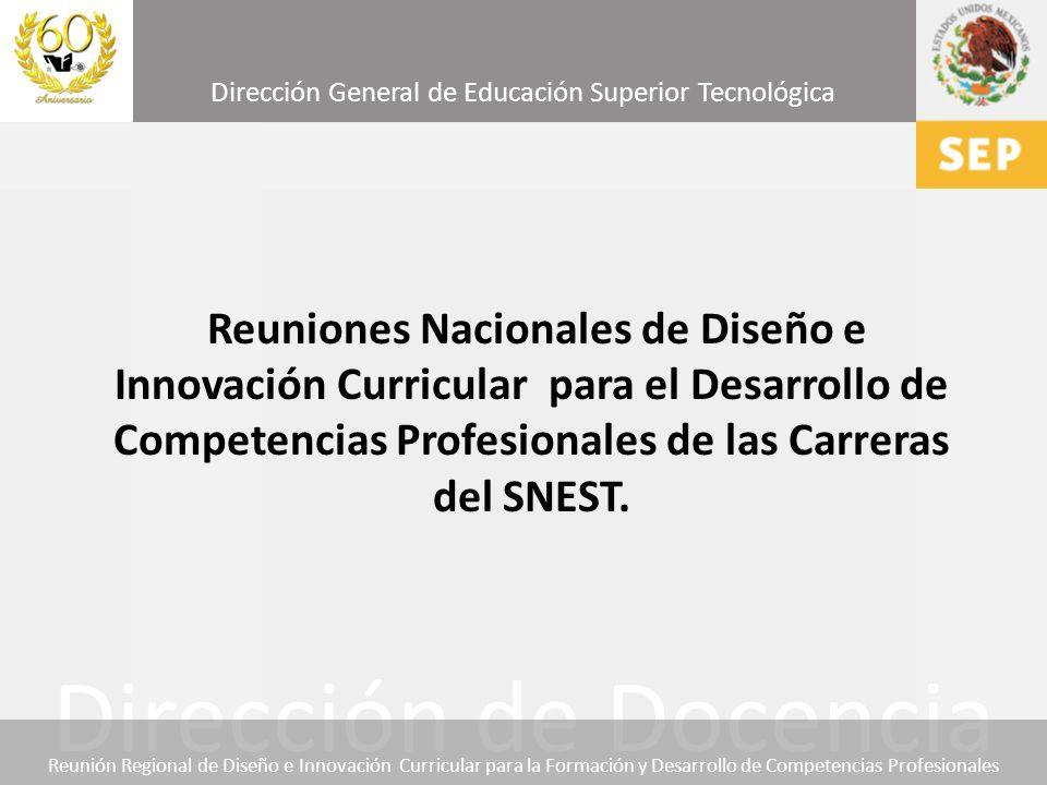 Reuniones Nacionales de Diseño e Innovación Curricular para el Desarrollo de Competencias Profesionales de las Carreras del SNEST.
