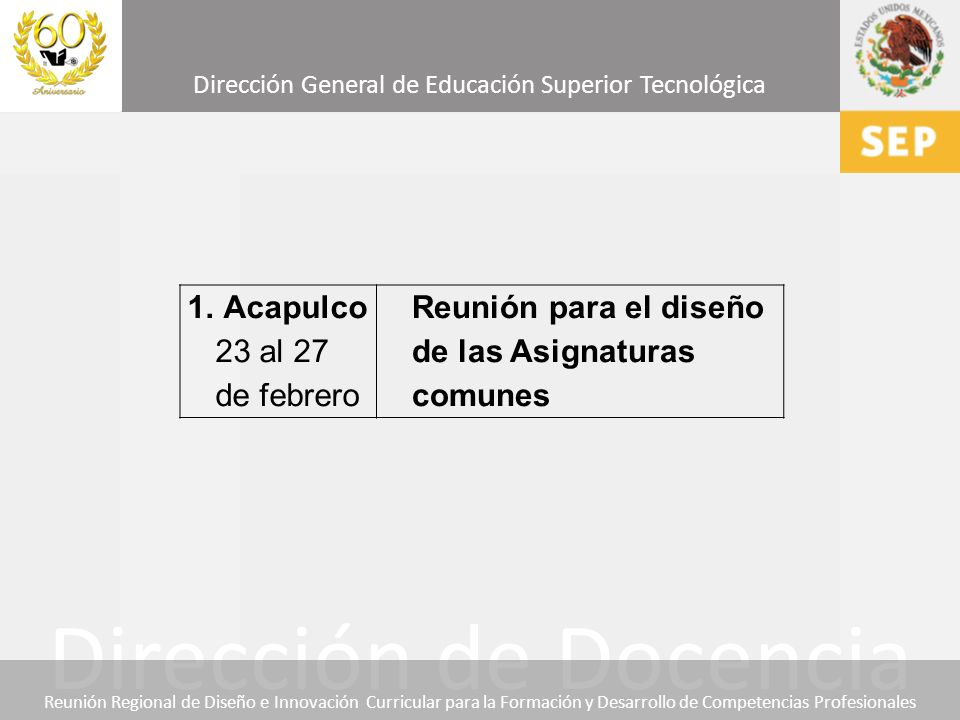 Acapulco 23 al 27 de febrero Reunión para el diseño de las Asignaturas comunes
