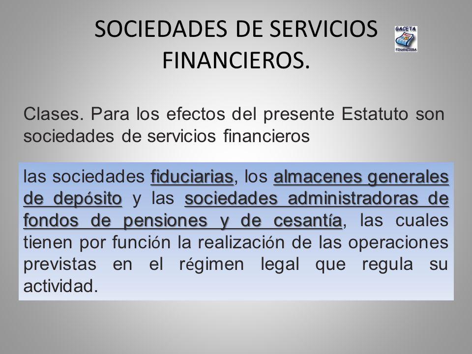 SOCIEDADES DE SERVICIOS FINANCIEROS.