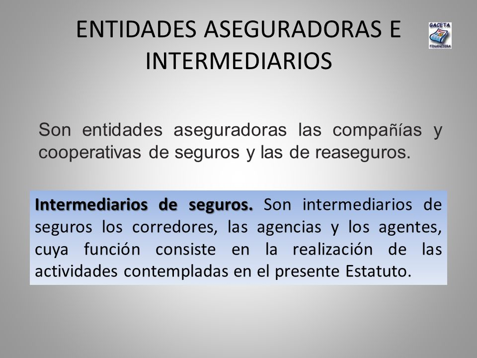 ENTIDADES ASEGURADORAS E INTERMEDIARIOS