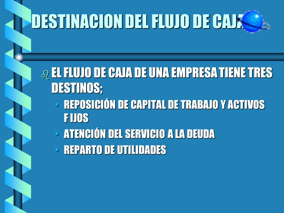 DESTINACION DEL FLUJO DE CAJA