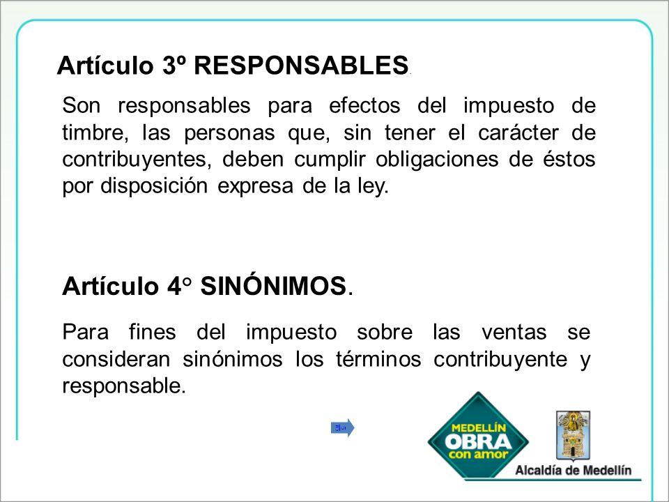 Artículo 3º RESPONSABLES.