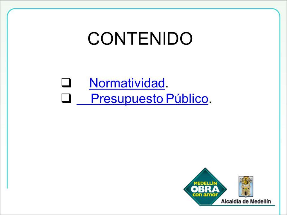 CONTENIDO Normatividad. Presupuesto Público.