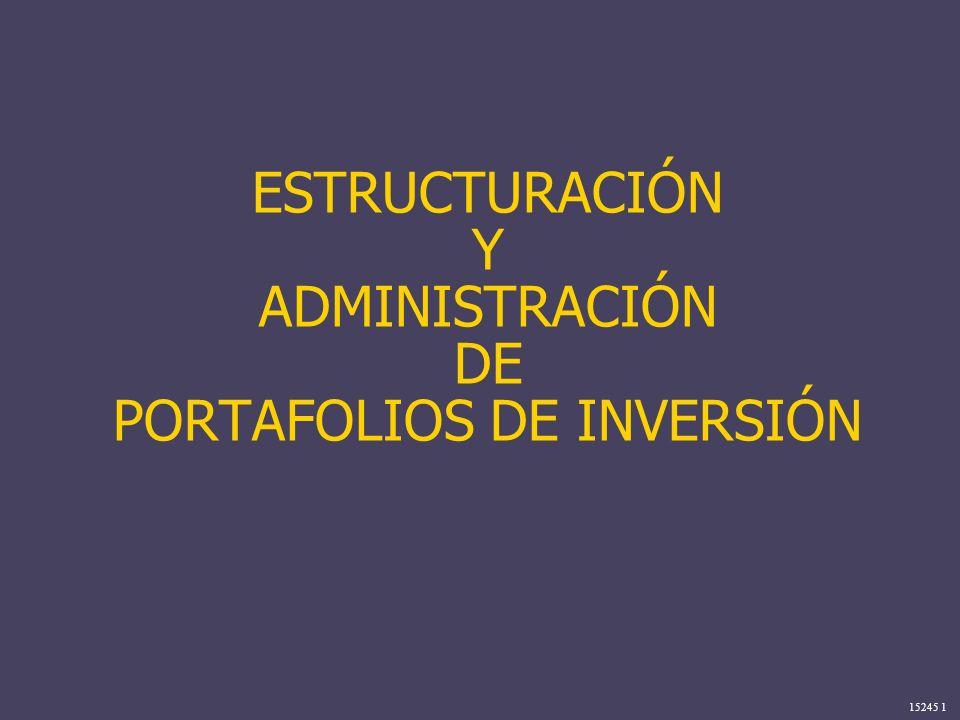 ESTRUCTURACIÓN Y ADMINISTRACIÓN DE PORTAFOLIOS DE INVERSIÓN