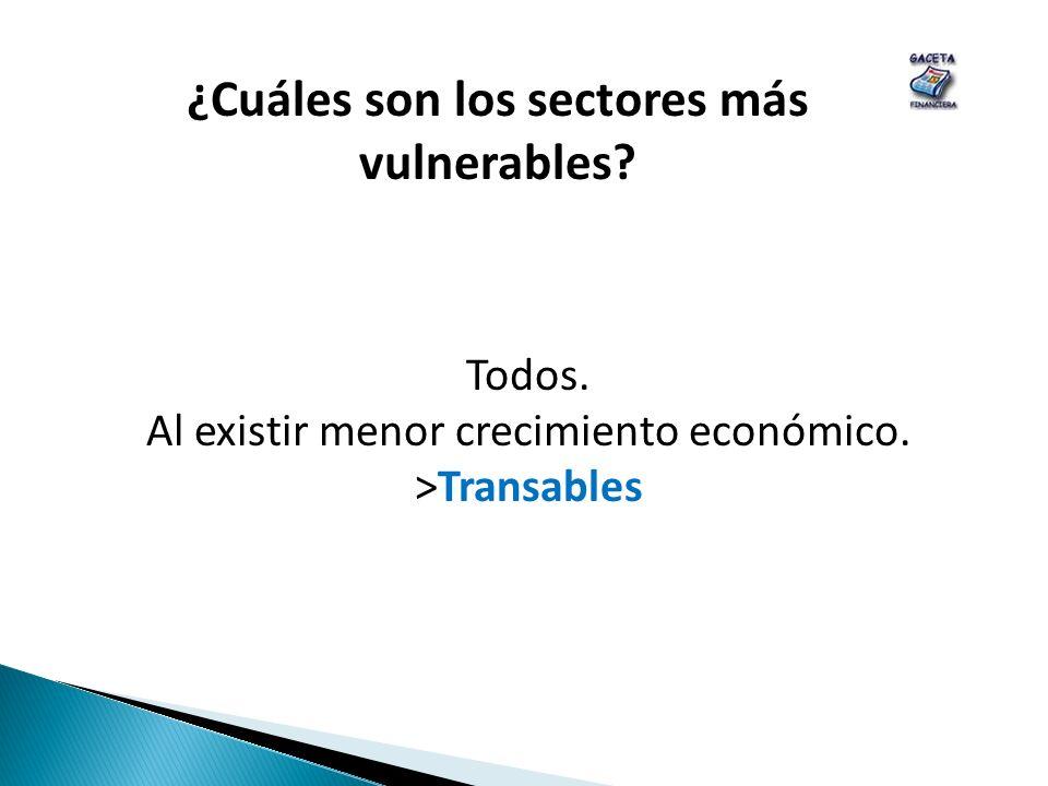 ¿Cuáles son los sectores más vulnerables