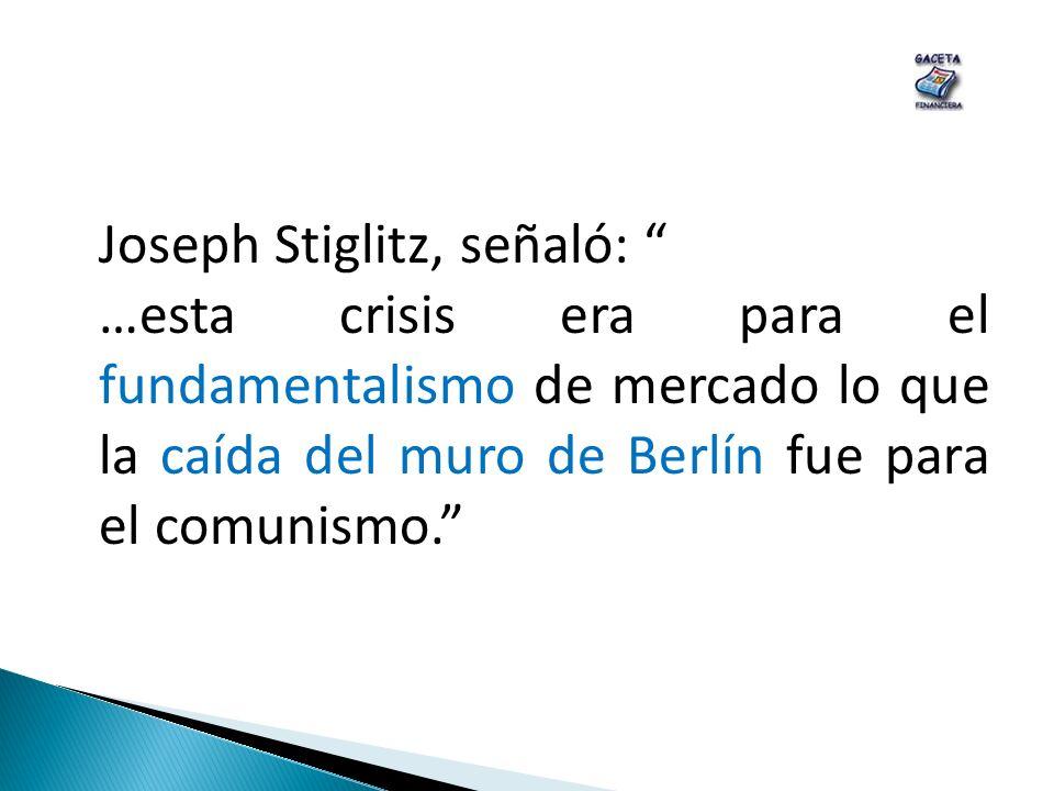 Joseph Stiglitz, señaló:
