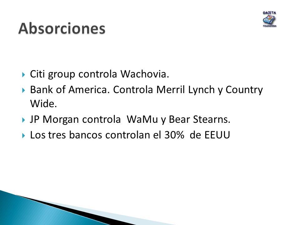 Absorciones Citi group controla Wachovia.