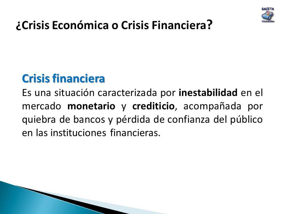 ¿Crisis Económica o Crisis Financiera