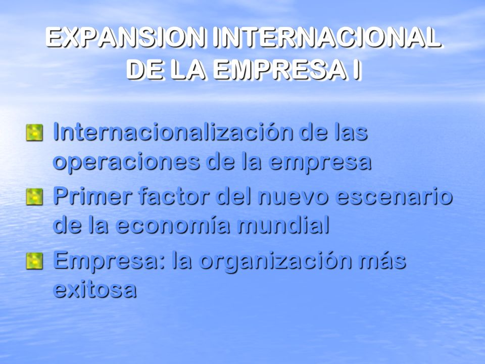 EXPANSION INTERNACIONAL DE LA EMPRESA I