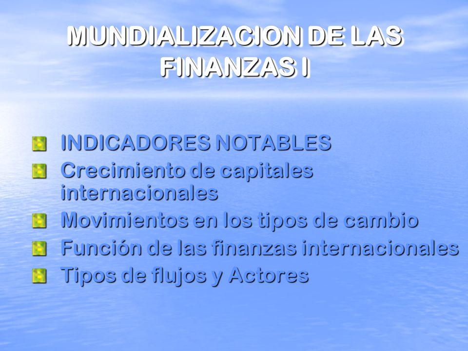 MUNDIALIZACION DE LAS FINANZAS I
