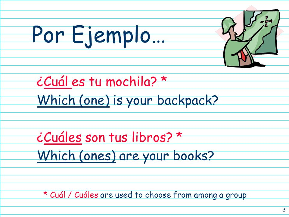 * Cuál / Cuáles are used to choose from among a group