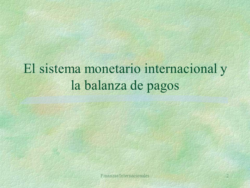El sistema monetario internacional y la balanza de pagos