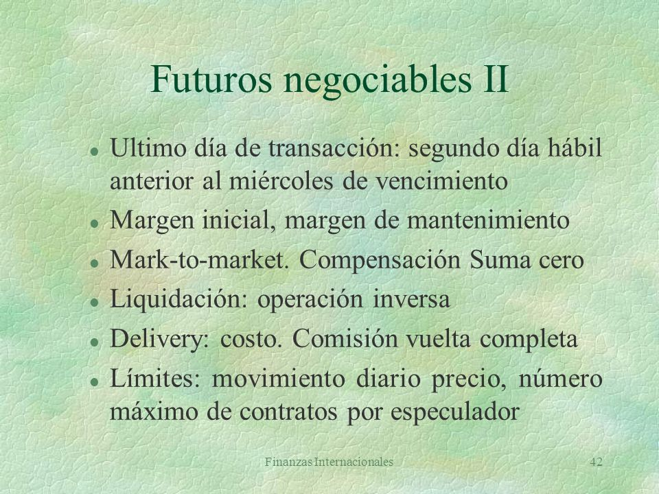 Futuros negociables II