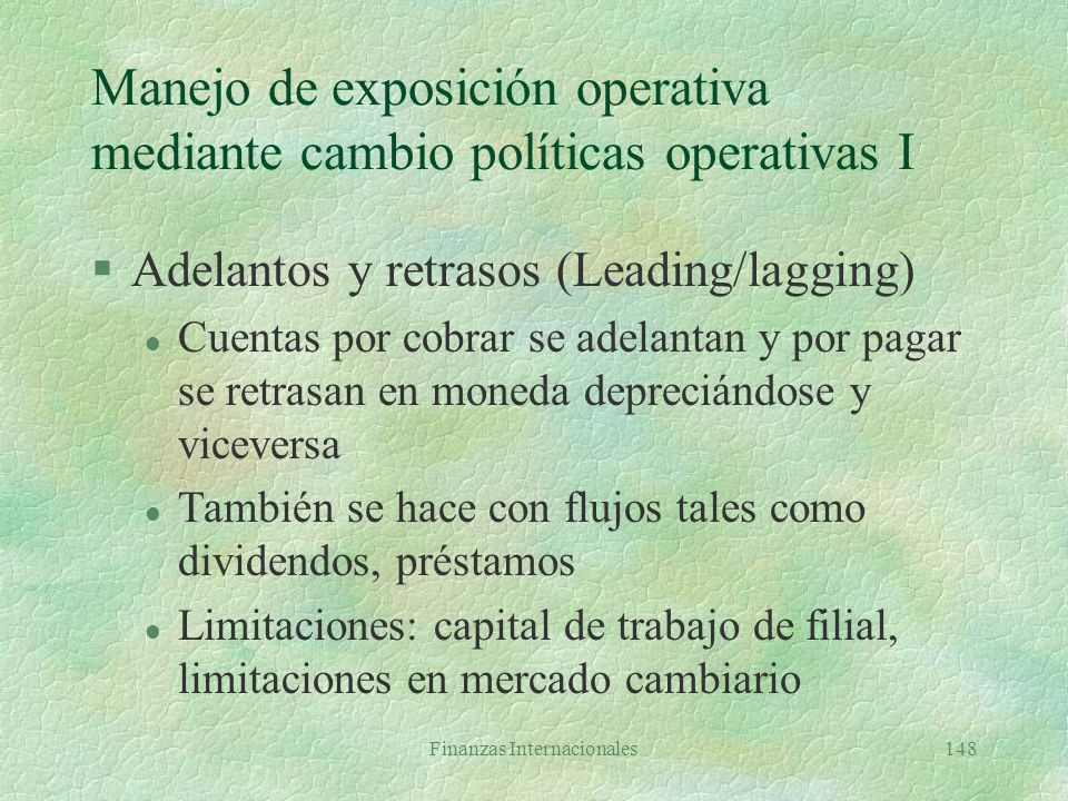 Manejo de exposición operativa mediante cambio políticas operativas I