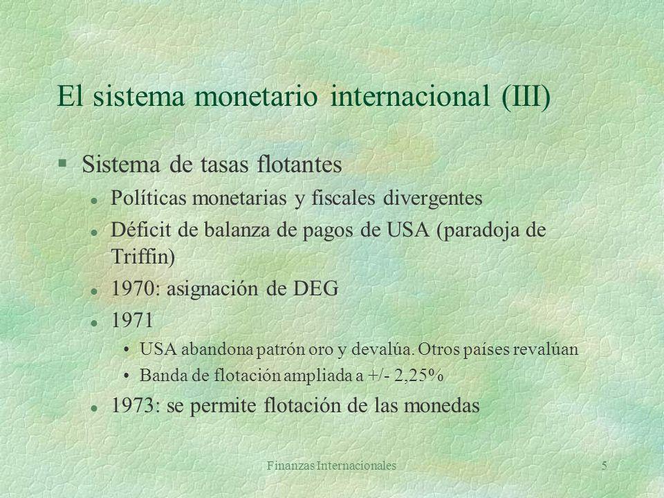 El sistema monetario internacional (III)