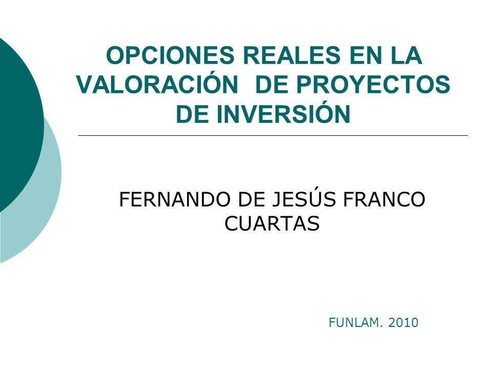 OPCIONES REALES EN LA VALORACIÓN DE PROYECTOS DE INVERSIÓN