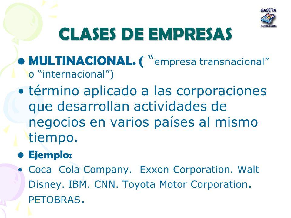 CLASES DE EMPRESASMULTINACIONAL. ( empresa transnacional o internacional )