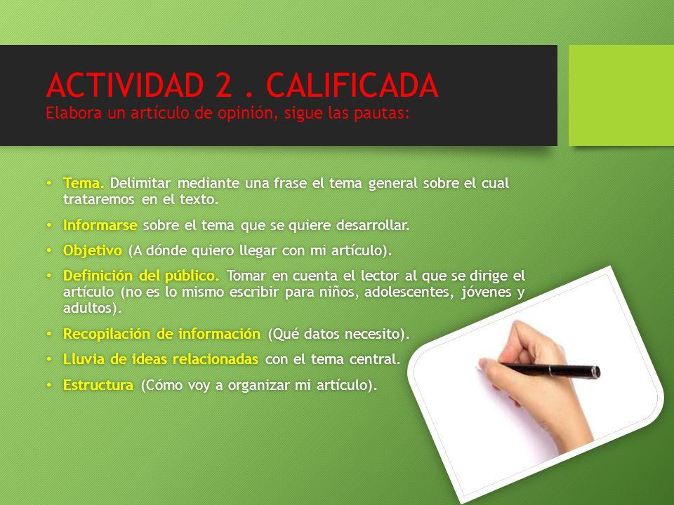 ACTIVIDAD 2 . CALIFICADA Elabora un artículo de opinión, sigue las pautas: