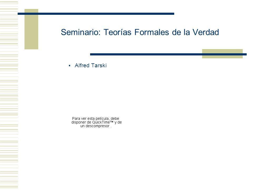 Seminario: Teorías Formales de la Verdad