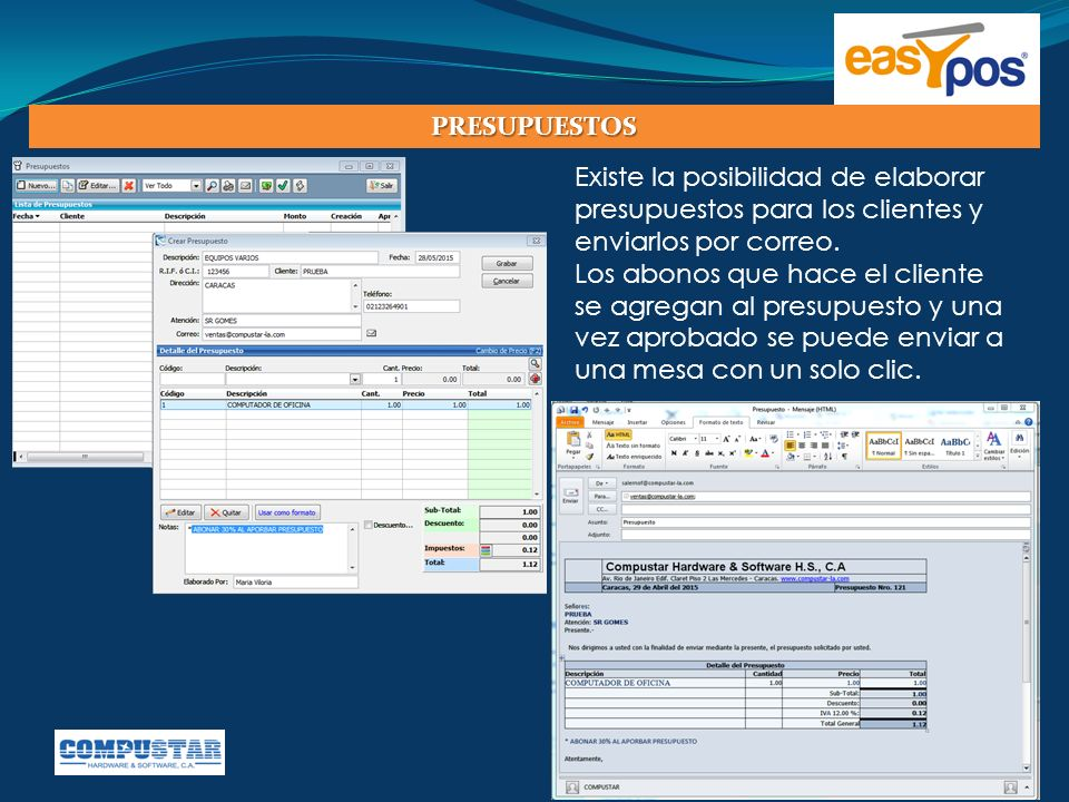 PRESUPUESTOS Existe la posibilidad de elaborar presupuestos para los clientes y enviarlos por correo.