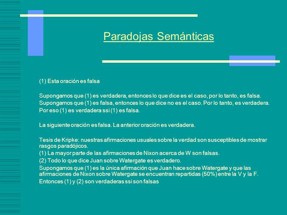 Paradojas Semánticas (1) Esta oración es falsa