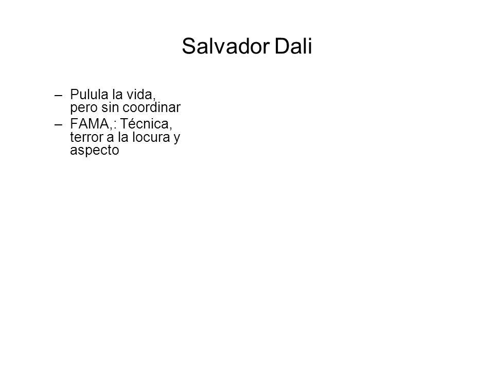 Salvador Dali Pulula la vida, pero sin coordinar