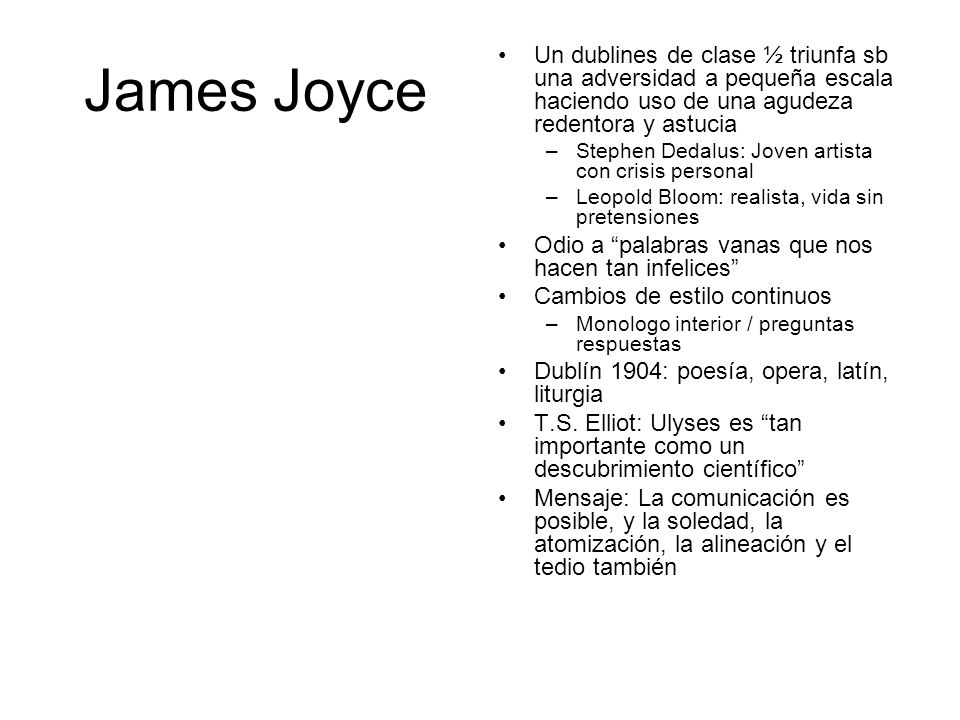 James Joyce Un dublines de clase ½ triunfa sb una adversidad a pequeña escala haciendo uso de una agudeza redentora y astucia.