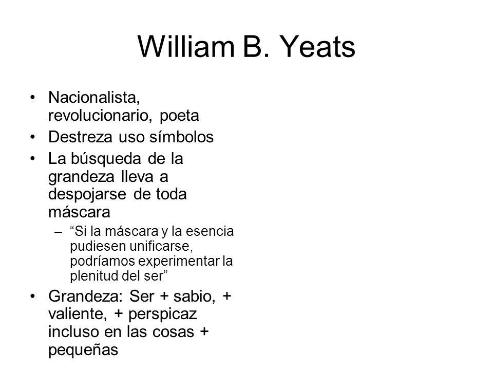 William B. Yeats Nacionalista, revolucionario, poeta