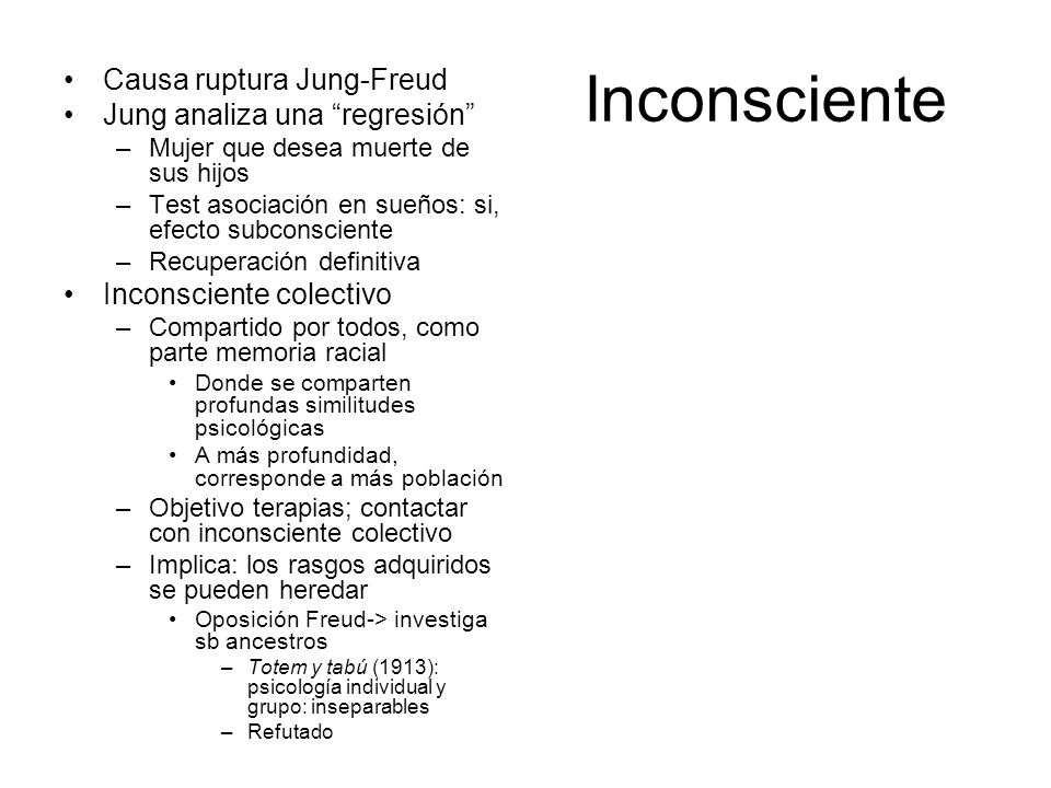 Inconsciente Causa ruptura Jung-Freud Jung analiza una regresión