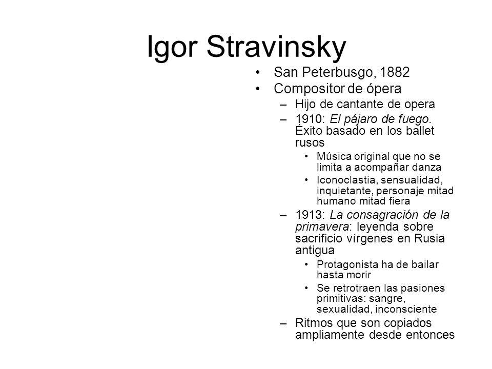 Igor Stravinsky San Peterbusgo, 1882 Compositor de ópera