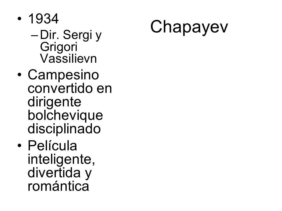 Chapayev 1934. Dir. Sergi y Grigori Vassilievn. Campesino convertido en dirigente bolchevique disciplinado.
