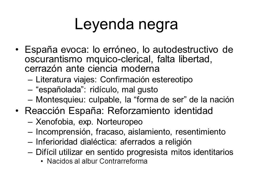 Leyenda negra España evoca: lo erróneo, lo autodestructivo de oscurantismo mquico-clerical, falta libertad, cerrazón ante ciencia moderna.
