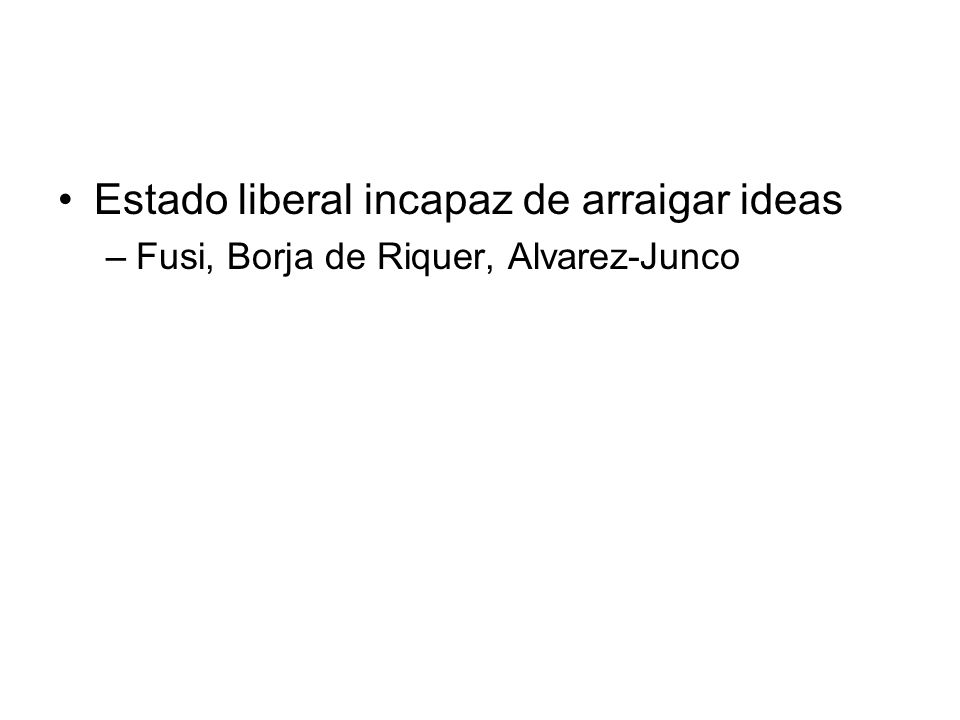 Estado liberal incapaz de arraigar ideas