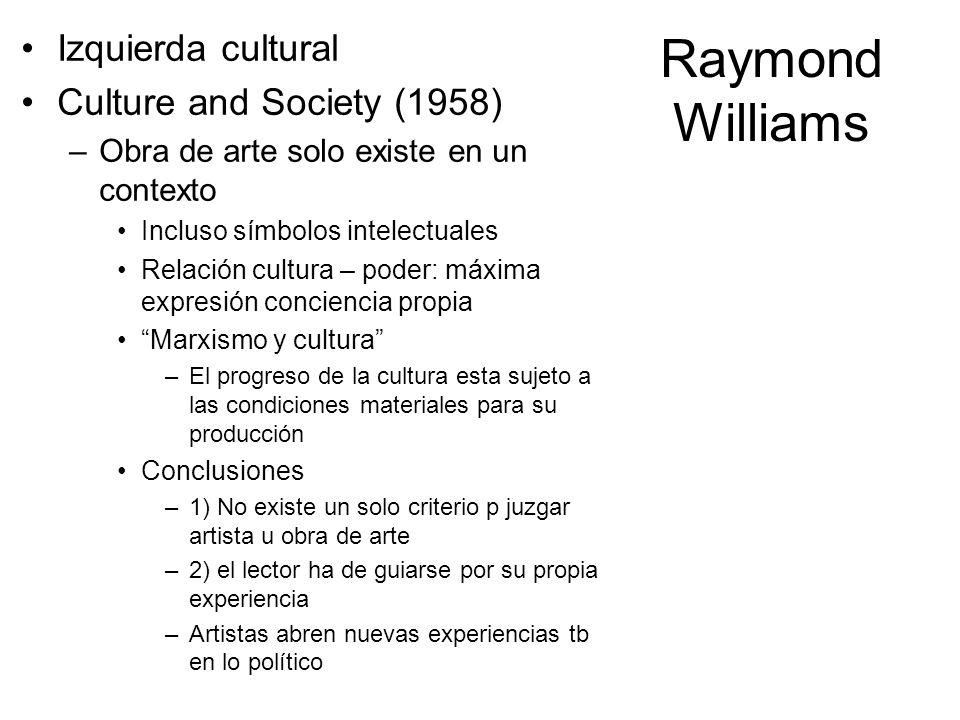 Raymond Williams Izquierda cultural Culture and Society (1958)