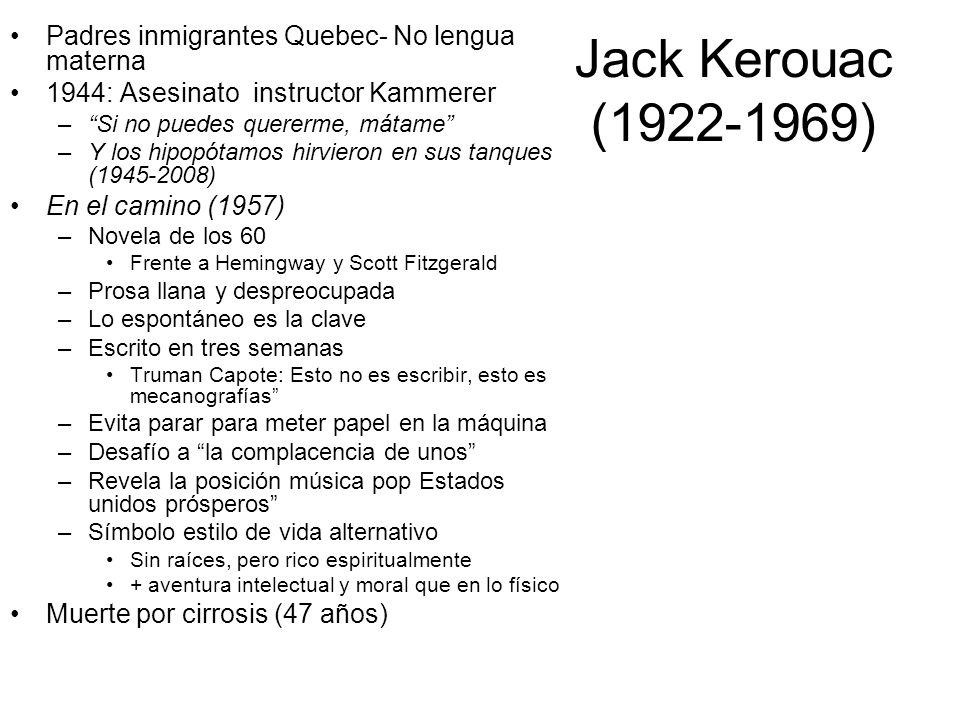 Jack Kerouac (1922-1969) Padres inmigrantes Quebec- No lengua materna