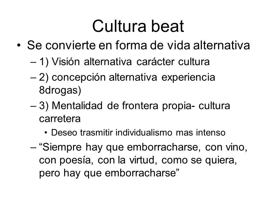 Cultura beat Se convierte en forma de vida alternativa