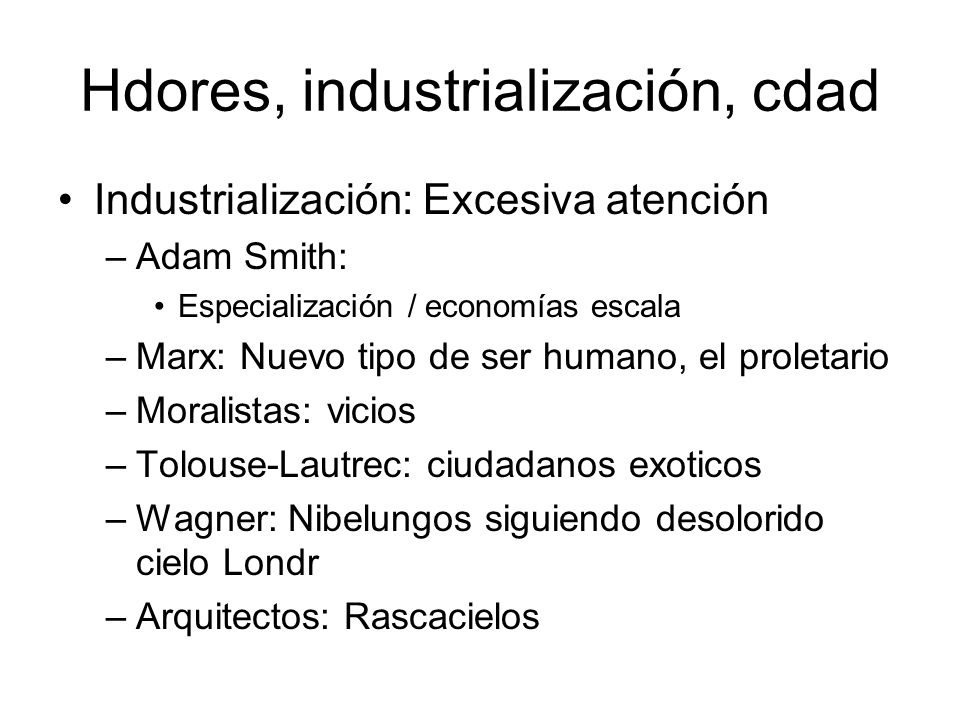 Hdores, industrialización, cdad
