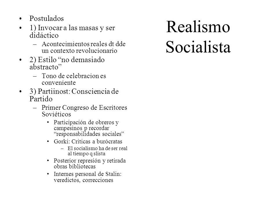 Realismo Socialista Postulados 1) Invocar a las masas y ser didáctico
