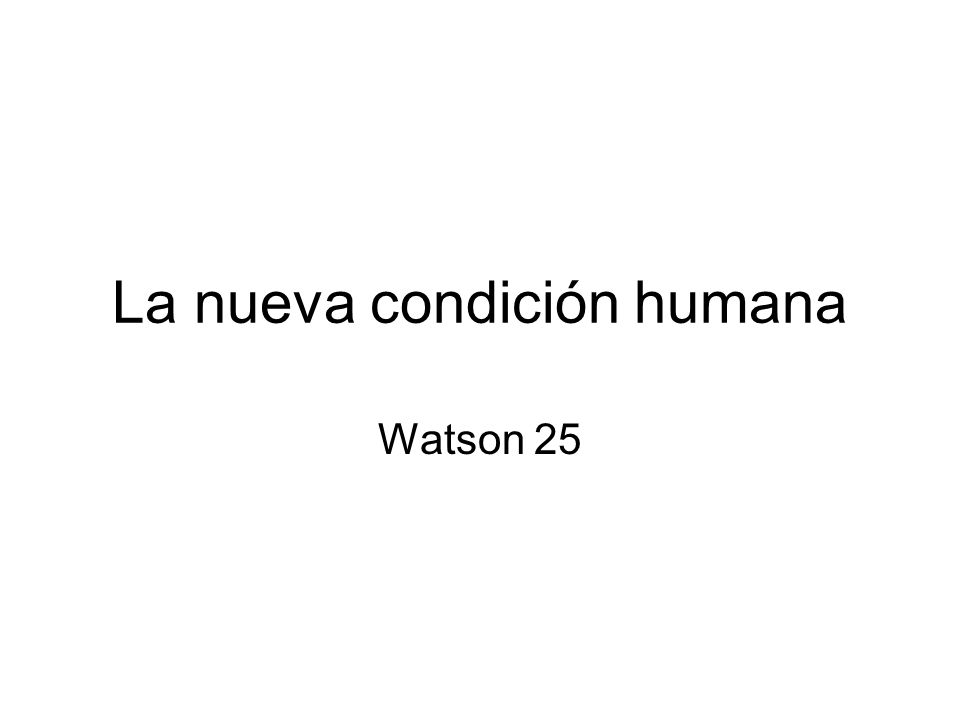 La nueva condición humana