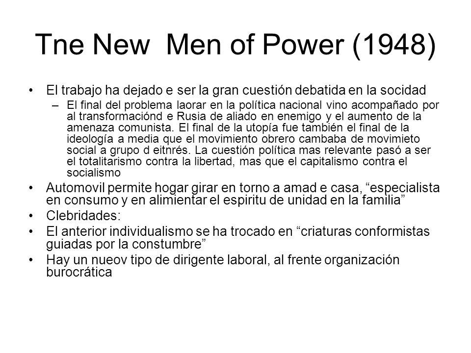 Tne New Men of Power (1948) El trabajo ha dejado e ser la gran cuestión debatida en la socidad.