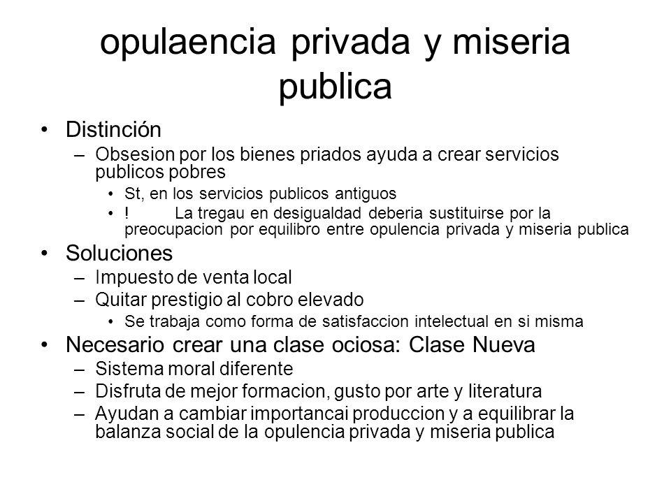 opulaencia privada y miseria publica